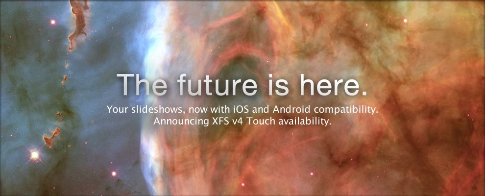 The Future is Here.  Announcing immediate availability of XFS v4 Touch, enabling iOS and Android compatibility.